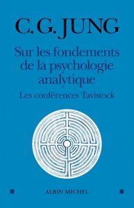 Sur les fondements de la psychologie analytique: Les conférences Tavistock